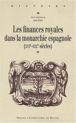 Les finances royales dans la monarchie espagnole (XVIe-XIXe siècle)