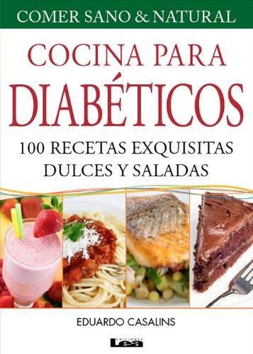 Cocina para Diabéticos. 100 recetas exquisitas dulces y saladas por Eduardo Casalins