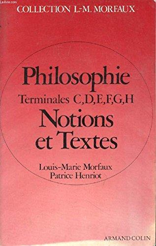 Philosophie, terminales C, D, E, F, G, H. Notions et textes