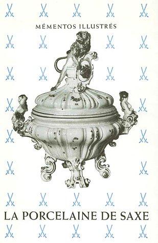La Porcelaine de Saxe : Par Erich Köllmann. Traduction par Madeleine Maas-Auclert