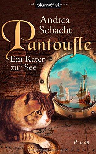 Buchseite und Rezensionen zu 'Pantoufle - Ein Kater zur See: Roman' von Andrea Schacht