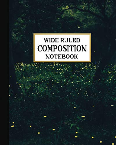 Wide Ruled Composition Notebook: Summer Fireflies Composition Notebook for school, work, or home! Keep your notes organized and handy!  Great for ... (Nature Lovers Composition Notebooks, Band 9)