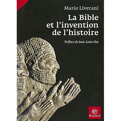 La Bible et l'invention de l'histoire (Domaine biblique)