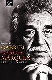 Gabriel García Márquez. Leben und Werk