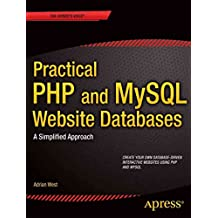 [(Practical PHP and MySQL Website Databases : A Simplified Approach)] [By (author) Adrian W. West] published on (June, 2014)
