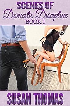 Scenes of Domestic Discipline: Book 1 (English Edition) di [Thomas, Susan]