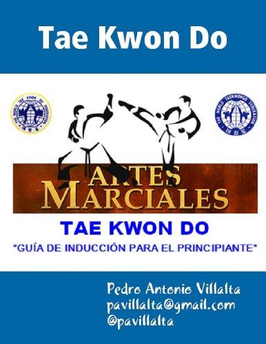 Taekwondo Para Principiantes: Tae Kwon Do por Pedro Antonio Villalta Marinero