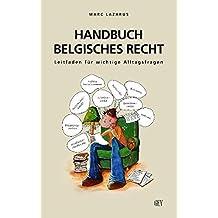 Handbuch belgisches Recht: Leitfaden für wichtige Alltagsfragen