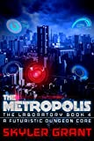 The Metropolis: A Futuristic Dungeon Core (The Laboratory  Book 4) (English Edition)
