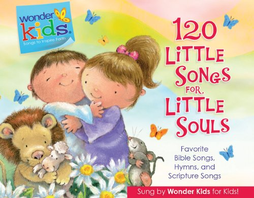 120 Little Songs for Little Souls (Wonder Kids)