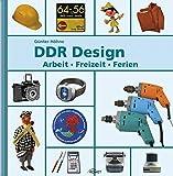DDR Design: Arbeit, Freizeit, Reisen