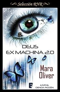 Deus Ex Machina 2.0 par Mara Oliver