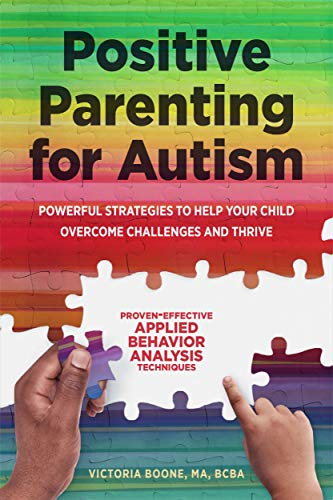 Positive Parenting for Autism: Powerful Strategies to Help Your Child Overcome Challenges and Thrive (English Edition)