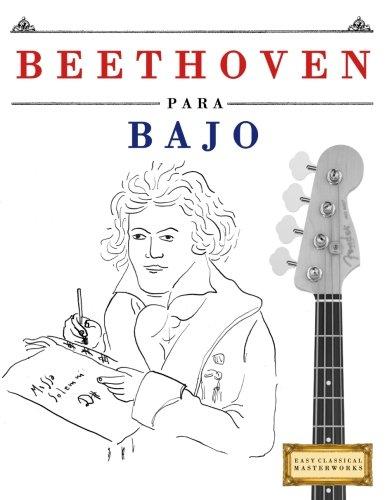 Beethoven para Bajo: 10 Piezas Fáciles para Bajo Libro para Principiantes