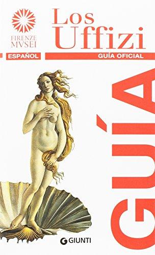 Los Uffizi. Guía oficial (Guide uff. musei fiorentini. Rapide) por Gloria Fossi