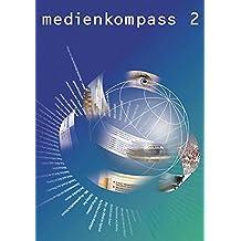 Medienkompass 2, Schülerbuch: Medienerziehung und Informatik auf der Sekundarstufe