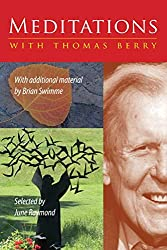Meditations with Thomas Berry: With Additional Material by Brian Swimme