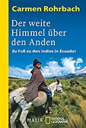 Der weite Himmel über den Anden: Zu Fuß zu den Indios in Ecuador