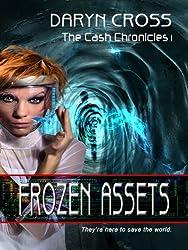 Frozen Assets (The Cash Chronicles Book 1)
