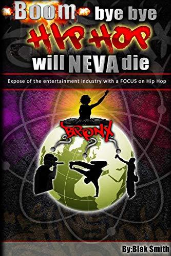 Boom Bye-Bye Hip Hop Will Never Die