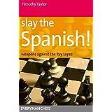Slay the Spanish! (Everyman Chess)