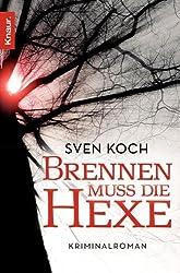 Brennen muss die Hexe: Kriminalroman