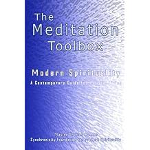The Meditation Toolbox: Modern Spirituality - A Contemporary Guide for Holistic Living