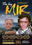 The Boy Mir: Ten Years in Afghanistan [DVD] by Phil Grabsky
