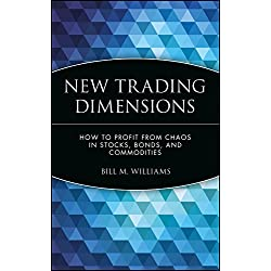 New Trading Dimensions: How to Profit from Chaos in Stocks, Bonds and Commodities