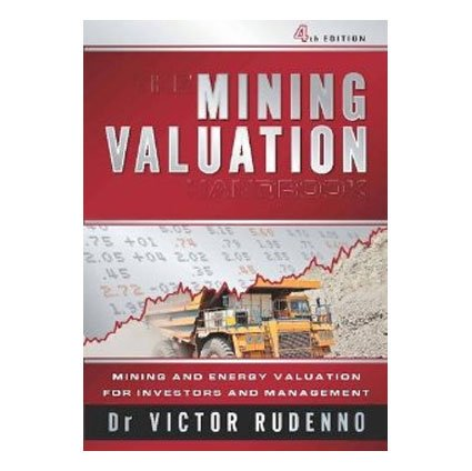 The mining valuation handbook : mining and energy valuation for investors and management / Victor Rudenno.- Australia : Wrightbooks , 2012