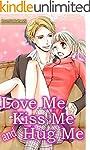 Love Me Kiss Me and Hug Me (TL Manga)...