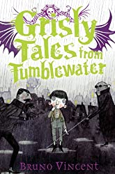 Grisly Tales from Tumblewater by Bruno Vincent (2012-04-12)
