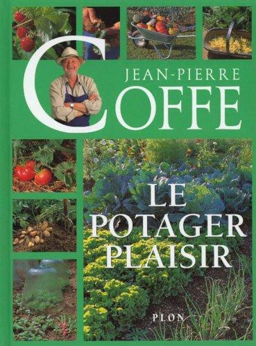 Le Potager plaisir par JEAN-PIERRE COFFE
