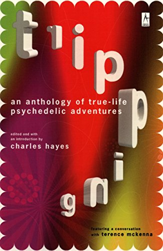 Tripping: An Anthology of True-Life Psychedelic Adventures (Compass) -
