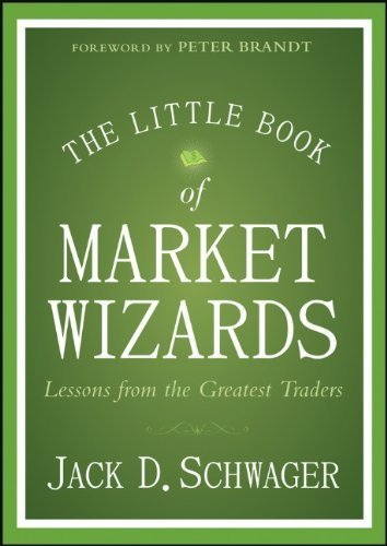 The Little Book of Market Wizards: Lessons from the Greatest Traders by Schwager, Jack D. (2014) Hardcover