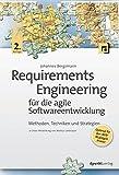 Requirements Engineering für die agile Softwareentwicklung: Methoden, Techniken und Strategien. Unter Mitwirkung von Markus Unterauer