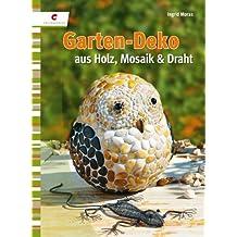 Garten-Deko aus Holz, Mosaik und Draht