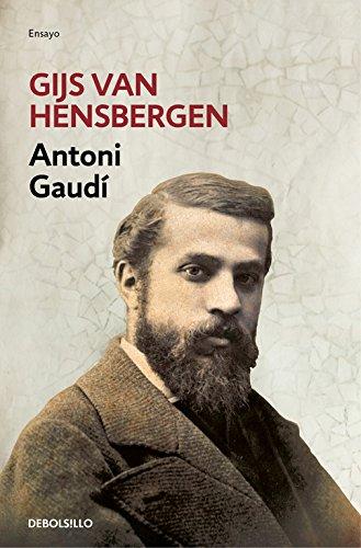 Antoni Gaudí (ENSAYO-BIOGRAFÍA) por Gijs van Hensbergen