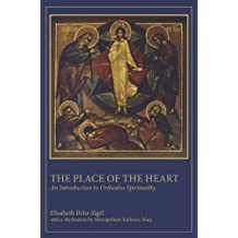 The Place of the Heart: An Introduction to Orthodox Spirituality (English Edition)