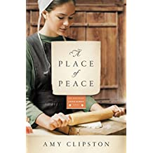 A Place of Peace (Kauffman Amish Bakery Series) by Clipston Amy (2015-07-02)