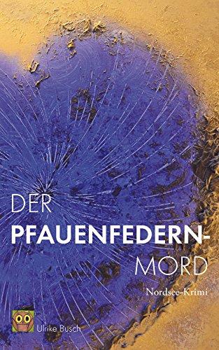 Buchseite und Rezensionen zu 'Der Pfauenfedernmord: Nordsee-Krimi' von Ulrike Busch