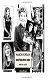 Nancy Reagan Adult Coloring Book: Ronald Reagans Wife and 40th First Lady of the USA, Hollywood Actress and Just Say No Activist Inspired Adult Coloring Book