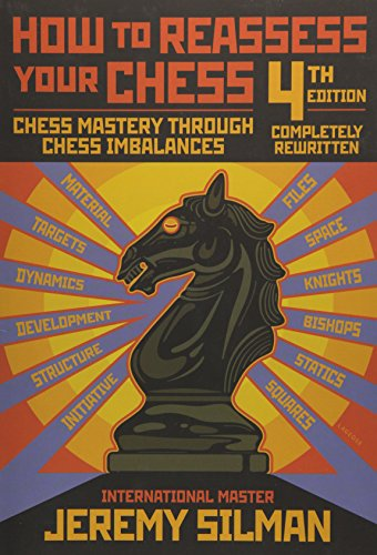 How to Reassess Your Chess: Chess Mastery Through Chess Imbalances por Jeremy Silman