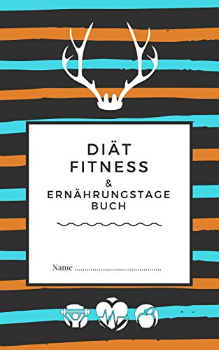 Diät Fitness- & Ernährungstagebuch: 90 Tage - Abnehmtagebuch zum ausfüllen + Motivationsspruch für Jeden Tag und 14 beste Methoden dauerhaft Sport zu treiben