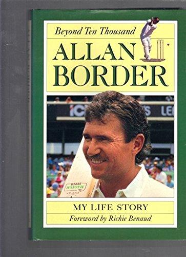 Allan Border: Beyond Ten Thousand por Allan Border