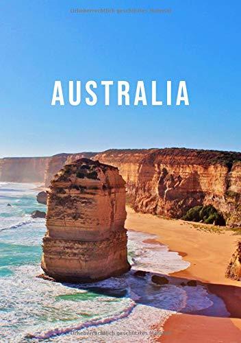 Australien Notizbuch: Blanko Journal zum Selbstgestalten, als Reisetagebuch, Geschenk Idee, Erinnerung | 110 Seiten leer | Weißes Papier DIN A5| Travel Australia