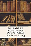 Ballads in Blue China (annotated)
