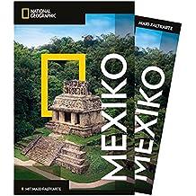 National Geographic Reiseführer Mexiko: Reisen nach Mexiko mit Karte, Geheimtipps und allen Sehenswürdigkeiten wie Mexiko-Stadt, Guadalajara, ... Juárez, Veracruz und Tijuana. (NG_Traveller)