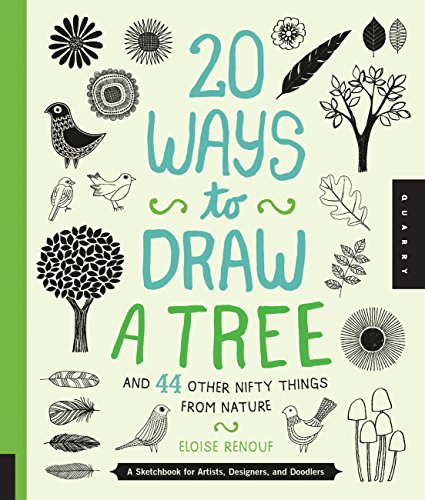 20 Ways to Draw a Tree and 44 Other Nifty Things from Nature: A Sketchbook for Artists, Designers, and Doodlers por Eloise Renouf
