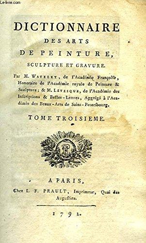 DICTIONNAIRE DES ARTS DE PEINTURE, SCULPTURE ET GRAVURE, TOME III